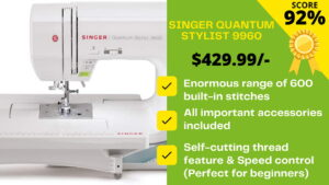 Read more about the article Singer Quantum Stylist 9960 Reviews #2021