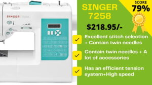 Read more about the article Singer 7258 Review #2021 [Detailed Expert Review]