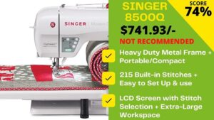 Read more about the article Singer 8500q Review: Don't buy this machine!